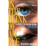 In the Blink of an Eye : A Perspective on Film Editing by Murch, Walter, 9781879505629