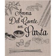 Anna Del Conte on Pasta by Del Conte, Anna, 9781909815629