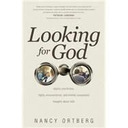 Looking for God by Ortberg, Nancy, 9781496405630