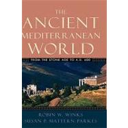 The Ancient Mediterranean World From the Stone Age to A.D. 600 by Winks, Robin W.; Mattern-Parkes, Susan P., 9780195155631