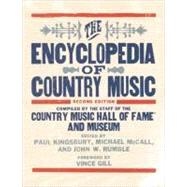 The Encyclopedia of Country Music by The Country Music Hall of Fame and Museum; McCall, Michael; Rumble, John; Kingsbury, Paul; Gill, Vince, 9780195395631