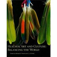 Huichol Art and Culture : Balancing the World by Powell, Melissa S., 9780890135631