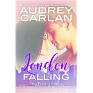 London Falling by Carlan, Audrey, 9780990505631