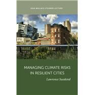 Managing Climate Risk in Resilient Cities by Susskind, Lawrence, 9781607815631