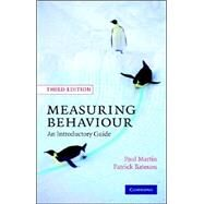 Measuring Behaviour : An Introductory Guide by Paul Martin , Patrick Bateson, 9780521535632