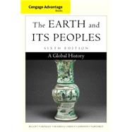 Cengage Advantage Books: The Earth and Its Peoples A Global History by Bulliet, Richard; Crossley, Pamela; Headrick, Daniel; Hirsch, Steven; Johnson, Lyman, 9781285445632