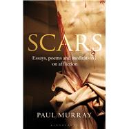 Scars Essays, Poems and Meditations on Affliction by Murray OP, Paul, 9781441175632