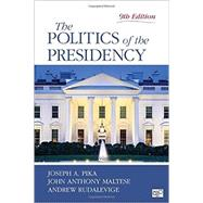 The Politics of the Presidency by Pika, Joseph A.; Maltese, John Anthony; Rudalevige, Andrew, 9781483375632