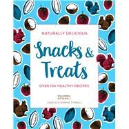 Naturally Delicious Snacks & Treats by Tyrrell, Gracie; Tyrrell, Sophie, 9781911595632