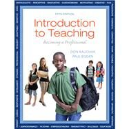 Introduction to Teaching Becoming a Professional by Kauchak, Don; Eggen, Paul, 9780132835633