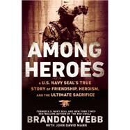 Among Heroes by Webb, Brandon; Mann, John David, 9780451475633