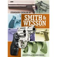 Standard Catalog of Smith & Wesson by Supica, Jim; Nahas, Richard, 9781440245633