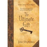 The Ultimate Gift A Novel by Stovall, Jim, 9780781445634