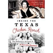 Inside the Texas Chicken Ranch by Blaschke, Jayme Lynn, 9781467135634