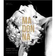 Madonna Ambition. Music. Style. by Sullivan, Caroline, 9781780975634