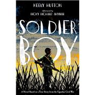 Soldier Boy by Hutton, Keely, 9780374305635