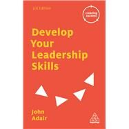 Develop Your Leadership Skills by Adair, John, 9780749475635