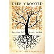 Deeply Rooted by Maricle, Christopher, 9780835815635