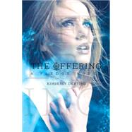The Offering A Pledge Novel by Derting, Kimberly, 9781442445635