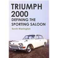 Triumph 2000 by Warrington, Kevin, 9781445655635