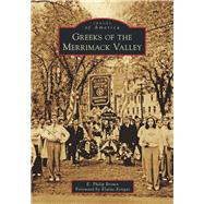 Greeks of the Merrimack Valley by Brown, E. Philip; Kevgas, Elaine, 9781467125635