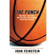 Punch : One Night, Two Lives, and the Fight That Changed Basketball Forever by Feinstein, John, 9780316735636