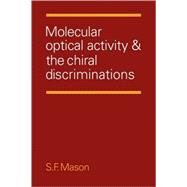 Molecular Optical Activity and the Chiral Discriminations by Stephen F. Mason, 9780521105637