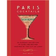 Paris Cocktails The Art of French Drinking by Belau, Doni, 9781604335637