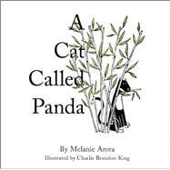 A Cat Called Panda by Arora, Melanie; Brandon-King, Charlie, 9781908985637