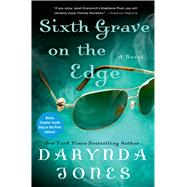 Sixth Grave on the Edge A Novel by Jones, Darynda, 9781250045638