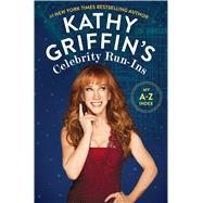 Kathy Griffin's Celebrity Run-Ins My A-Z Index by Griffin, Kathy, 9781250115638