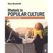 Rhetoric in Popular Culture by Brummett, Barry S., 9781506315638