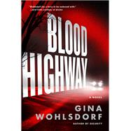 Blood Highway by Wohlsdorf, Gina, 9781616205638