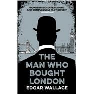 The Man Who Bought London by Wallace, Edgar, 9781843915638