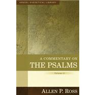 A Commentary on the Psalms by Ross, Allen P., 9780825425639