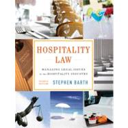 Hospitality Law: Managing Legal Issues in the Hospitality Industry, 4th Edition by Stephen C. Barth (Conrad N. Hilton College of Hotel and Restaurant Management, University of Houston, Attorney and Founder, HospitalityLawyer.com), 9781118085639