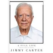 A Full Life Reflections at Ninety by Carter, Jimmy, 9781501115639