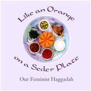 Like an Orange on a Seder Plate by Simkin, Ruth, 9781945805639
