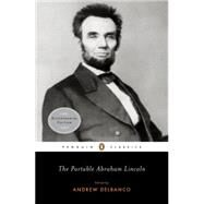 The Portable Abraham Lincoln by Lincoln, Abraham, 9780143105640