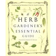 The Herb Gardener's Essential Guide by Kynes, Sandra, 9780738745640
