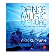 Dance Music Manual: Tools, Toys, and Techniques by Snoman; Rick, 9780415825641