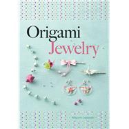 Origami Jewelry by Jezewski, Mayumi; Orry, Marina, 9780486805641
