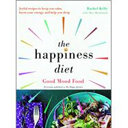 The Happiness Diet by Kelly, Rachel; Mackintosh, Alice (CON); Edwards, Laura, 9781501165641