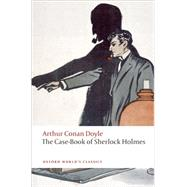 The Case-Book of Sherlock Holmes by Doyle, Arthur Conan; Robson, W. W., 9780199555642
