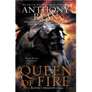Queen of Fire by Ryan, Anthony, 9780425265642