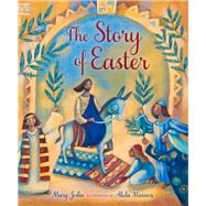 The Story of Easter by Joslin, Mary; Massari, Alida, 9780745965642