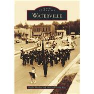 Waterville by Witzler, Phyllis; Rose, John; Rose, Verna, 9781467125642