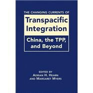 Changing Currents of Transpacific Integration by Hearn, Adrian H., 9781626375642