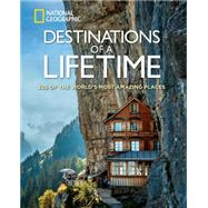 Destinations of a Lifetime by NATIONAL GEOGRAPHIC, 9781426215643