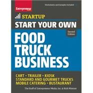 Start Your Own Food Truck Business Cart ? Trailer ? Kiosk ? Standard and Gourmet Trucks ? Mobile Catering ? Bustaurant by Unknown, 9781599185644